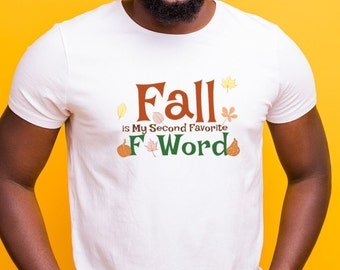 Fall is my Second Favorite F-Work T-shirt