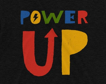 POWER UP - T-Shirt | Graphic Tee | Unisex Fit