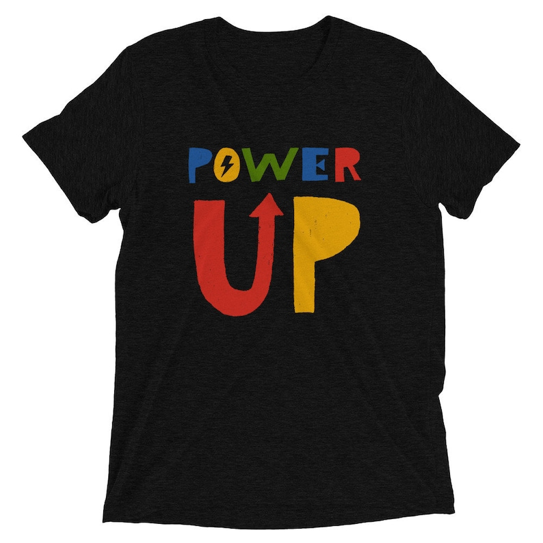 POWER UP  T-Shirt  Graphic Tee  Unisex Fit image 0