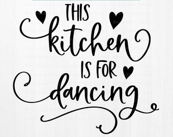This kitchen is for dancing SVG cut file Svg Kitchen decor Cricut SVG Kitchen Sign Svg file Potholder SVG for apron cut files Coffee Mug Svg