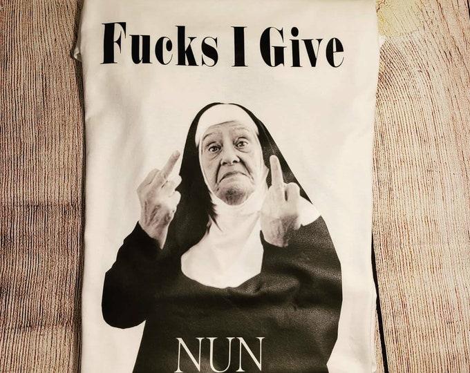 custom and worn for street wear! Men Tshirt Unisex Tee Fucks I give custom Tshirt Nun Shirt women TShirt