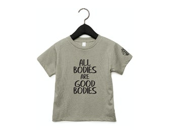All Bodies are Good Bodies shirt, Gift for Child, Anti-Diet Shirt, Body Positive Shirt for kids, Intuitive Eating Shirt, Positive Swag.