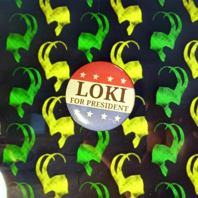 Loki Button LOKI For President Pin Gift For a Friend LOKI For President Button LOKI For President Pinback Button Loki Pin