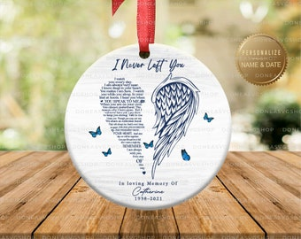 I Never Left You, Angel Wings Memorial Ornament, Sentimental Gifts, 2021 Customized Christmas Ornament, In Memory Ornament, Bereavement Poem