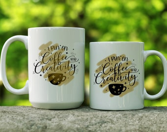 I Run On Coffee and Creativity mug | Gift for Coffee Lover | Gift for Creative Types