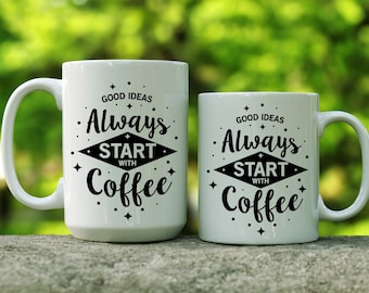 Good Ideas Always Start With Coffee ceramic mug | Gift for Coworker | Gift for Entrepreneur | Gift for Boss | Gift for Coffee Lover