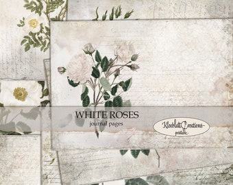 WHITE ROSES Journal Pages, Junk Journal Printables, Digital Sheets, Scrapbook Paper, Vintage Roses Journaling Pages, Schabby Schick