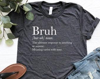 Bruh definition Shirt, Bruh shirt, Bro shirt, Sarcastic Shirt, Funny Sarcasm Tee, Sarcastic T-Shirt, Funny Sarcastic, Sarcastic Quotes Shirt