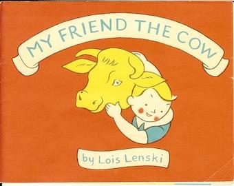 Vintage Children's: My Friend the Cow, by Lois Lenski. 1973 reprint.