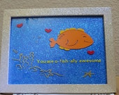 Wall Hanging with a fish, O-Fish-ally Awesome, Valentine