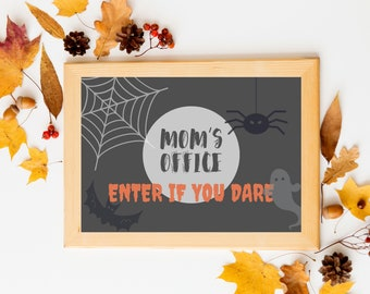 Mom's Office Enter if You Dare Do Not Disturb Door Sign, Printable Halloween Sign for Door, Work from Home Office Decor for Women Spooky