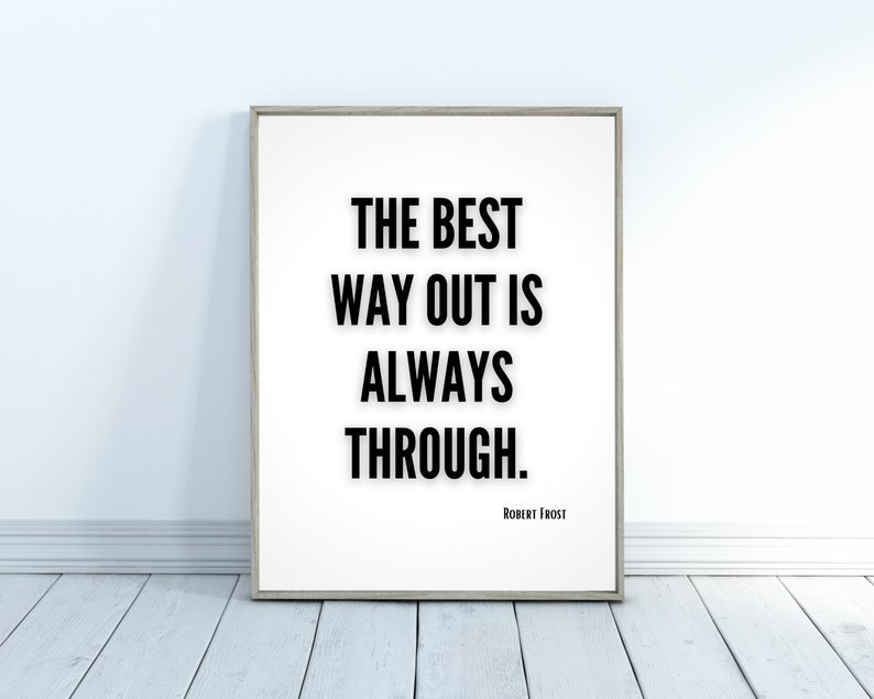 The Best Way Out is Always Through Robert Frost Wall Art image 0