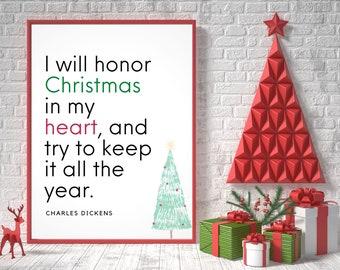 Charles Dickens Christmas | A Christmas Carol Printable | Christmas Quote Print | Literature Art | Literary Gift | I Will Honor Christmas