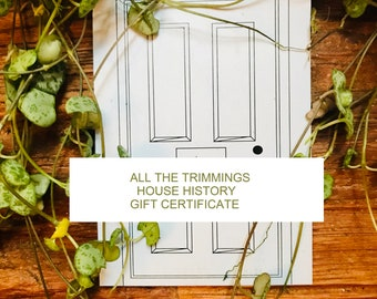 House History Gift  Certificate All The Trimmings