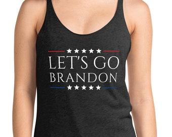 Let's go Brandon Tank top, lets go Brandon shirt,  Funny Joe Biden Shirt, Go Brandon