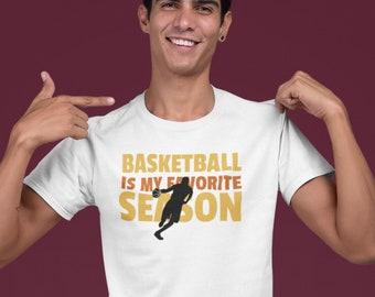 Basketball is my favorite season Shirt, , Gift for Basketball Mom, unisex shirt