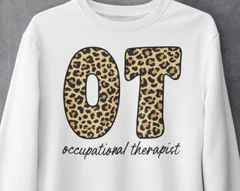 Occupational therapy shirt, Occupational therapist Sweatshirt, OT sweatshirt, medical workers shirts, ota sweatshirt
