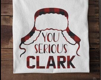 You serious Clark Shirt, Christmas shirt, Griswold christmas shirts, It's a Beaut, funny christmas shirt