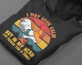 Chicken hoodie, i may look calm but in my head i've picked you 3 times hoodie, Rooster Hoodie, Funny Saying hoodie, unisex hoodie