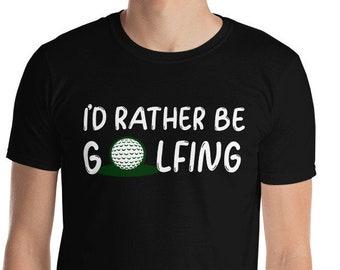 Rather be golfing Unisex T-Shirt, Golf lover shirt, gift for golfer, Tees For Golfer, Gift for Golfer, golf lover, golfing dad, grandpa golf