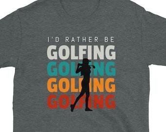 I'd rather be golfing ,woman Shirt, women golf gifts, Lady Golfer, mom, girlfriend, Women's Golf Shirt, wife, Gift For Golfer, golf