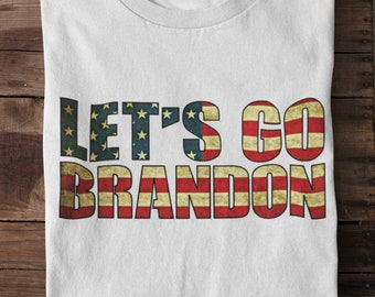 lets go Brandon t-shirt, Let's Go Brandon Shirt, Unisex Shirt