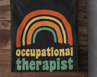 Occupational Therapist shirt, Occupational therapy shirt, occupational therapy rainbow shirt, occupational therapy gifts