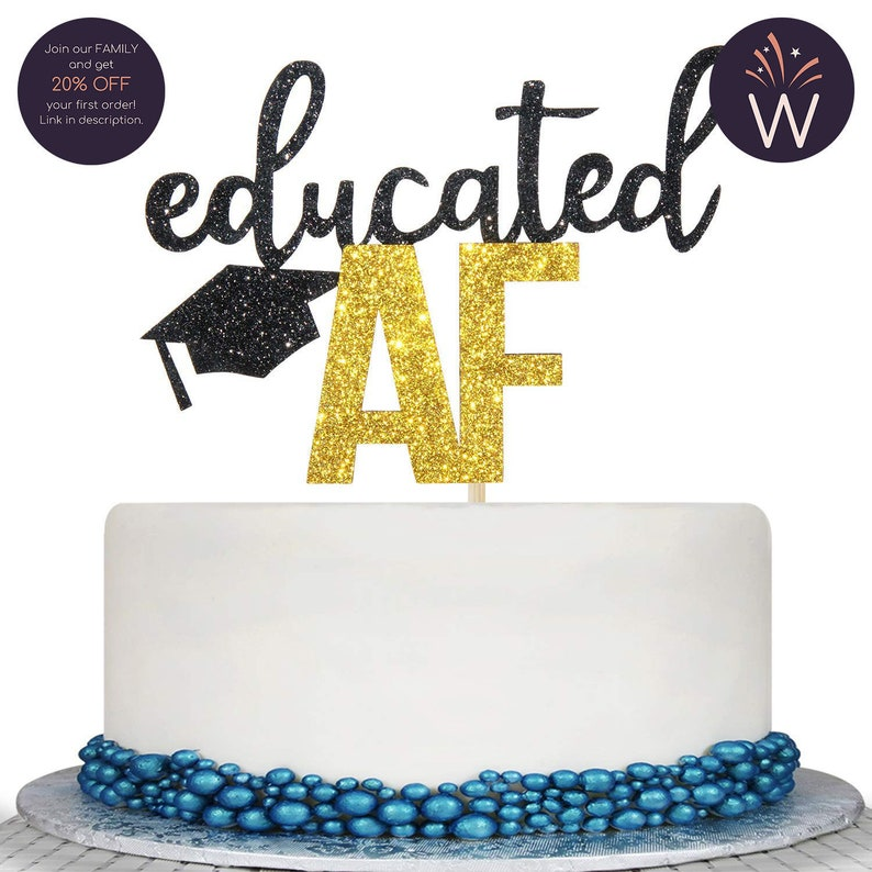 Graduation Topper Graduation Cake Topper Graduation Party Graduation Cake Cake Topper  Educated AF Cake Topper