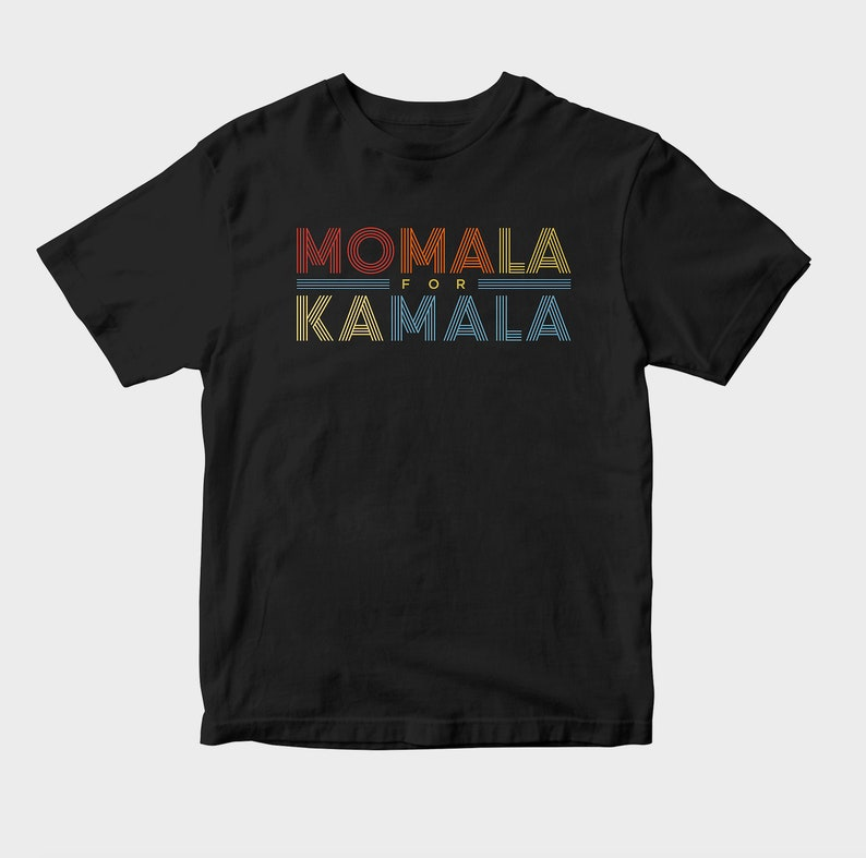 Momala For Kamala Kamala Harris