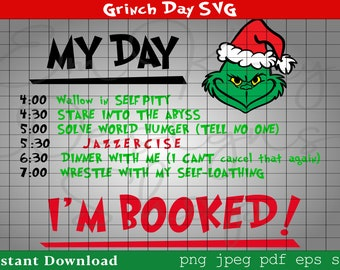 My Day Grinch SVG, My Day I'M Booked SVg , Grinch, Christmas To-Do List svg, Resting Grinch Face SVG, Christmas Gift SVG, Cricut, Silhouette