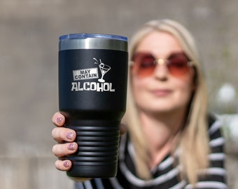 May Contain Alcohol - Tumbler 30 oz Insulated Laser Engraved Reusable Stainless Steel Double Wall Cup With Lid