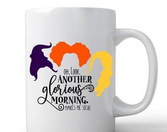 Hocus Pocus Mug   Sanderson Sisters Mug   Coffee Mug   Oh Look, Another Glorious Morning