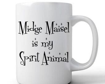 Mrs Maisel Mug   Midge Maisel Mug   Coffee Mug   Midge Maisel Is My Spirit Animal