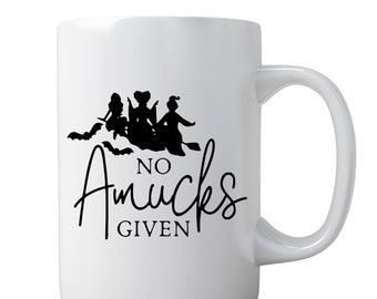 Hocus Pocus Mug   Sanderson Sisters Mug   Coffee Mug   No Amucks Given