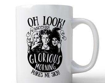 Hocus Pocus Mug   Sanderson Sisters Mug   Coffee Mug   Another Glorious Morning