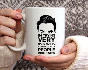 Schitts Creek Mug   David Rose Mug   Coffee Mug   I'm Trying Very Hard Not To Connect With People  