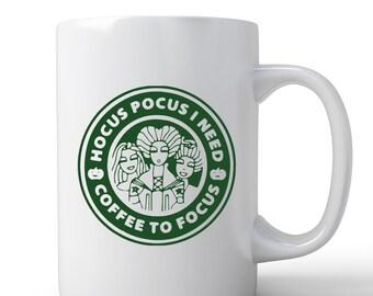 Hocus Pocus Mug   Sanderson Sisters Mug   Coffee Mug   Hocus Pocus I need Coffee to Focus