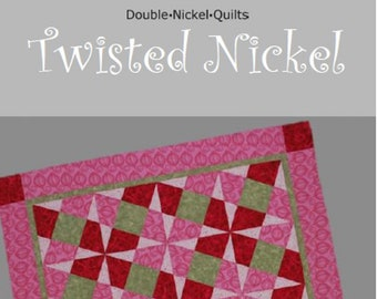 Twisted Nickel digital download quilt pattern #DNQ-108