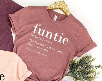 Funtie Definition Shirt, Auntie Shirts, Aunt T Shirt, Mother's Day TShirt, Gift For Aunt, Aunt Birthday Shirt, Funny Aunt Tee, Aunt Gift ZW