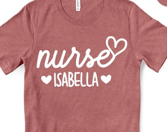 Personalized Nurse Shirt, Custom Nurse Shirt, Nurse T Shirt, Nursing School Shirts, Nurse Gift, Cute Nurse Tee, Nurse Heart T Shirt
