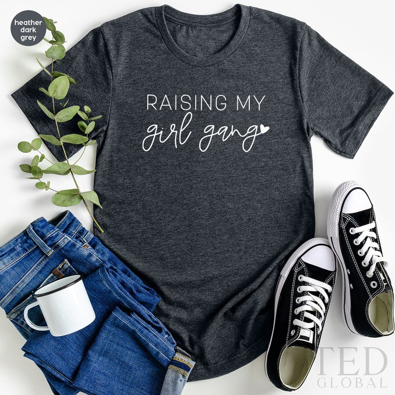 Girl Mom T Shirt,Mothers And Daughters T-Shirt,Raising My Girl Gang Shirt,Mothers Day Gift,Motherhoods Clothing,Mom Life Tee,Cute Mama Shirt