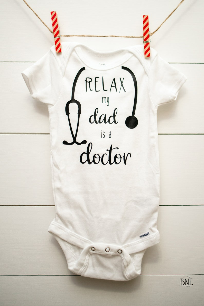 Doctor Gift Doctor ONESIE\u00ae Relax my Dad Mom is a Doctor Custom Baby Onesie Baby Girl Boy Onesie Gift for Doctor Dr.