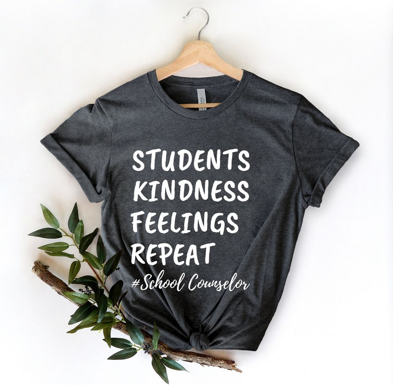 Guidance Counselor Counselor Shirt Students Kindness Feelings Repeat Counselor Gift SEL Shirt Funny Counselor School Counselor