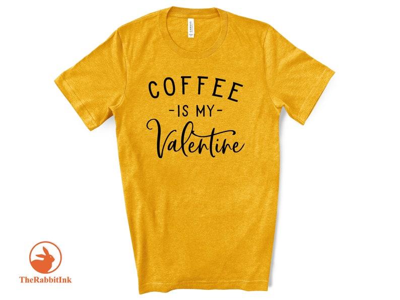 Unisex Coffee Tee My Valentine T Shirt Coffee Lover Gifts Coffee is My Valentine Shirt Coffee Shirt Valentine Shirt Coffee Lover Tee