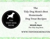 INSTANT DOWNLOAD PRINTABLE| Homemade Organic Dog Treat Recipe Ebook for Training, Dog Moms, Chefs, and Puppy Lovers