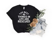 The Best Things In Life Are Rescued Dog Mom Tee Gift For Dog Lover, Fur Mama Cute Dog Shirt, Funny Dog Mom Gift For Her