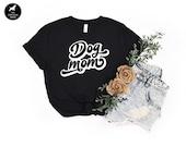 Dog Mum Dog Mom Tee Gift For Dog Lover, Fur Mama Cute Dog Shirt, Funny Dog Mom Gift For Her