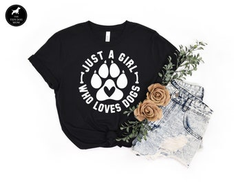 Just A Girl Who Loves Dogs Dog Mom Tee Gift For Dog Lover, Fur Mama Cute Dog Shirt, Funny Dog Mom Gift For Her