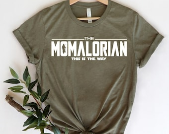 Momalorian Shirt, Star Wars Mom Shirt, Mamalorian Shirt, Mothers Day Shirts, Gift For Her, Gift For Mom, Mom Gift Shirt, Gift For Wife