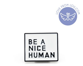Be A Nice Human Enamel Pin Black White Label Lapel Brooch Pin Badge